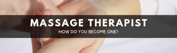Massage Therapist – How do you become one?
