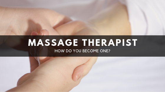 Become A Massage Therapist